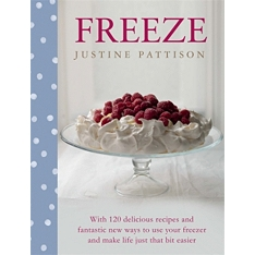 Freeze : Fantastic New Ways to Use Your Freezer
