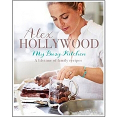 Alex Hollywood : My Busy Kitchen