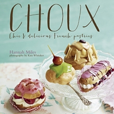 Choux : Chic and Delicious French Pastries